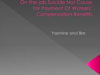 On-the-job Suicide Not Cause  F or  P ayment  O f  W orkers' Compensation  B enefits