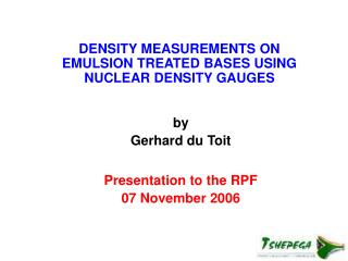 DENSITY MEASUREMENTS ON EMULSION TREATED BASES USING NUCLEAR DENSITY GAUGES