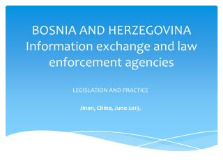 BOSNIA  AND  HERZEGOVINA Information exchange and law enforcement agencies
