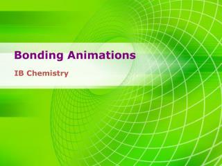 Bonding Animations