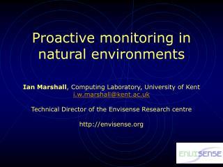 Proactive monitoring in natural environments