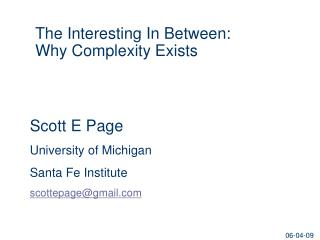 The Interesting In Between:  Why Complexity Exists