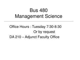 Bus 480 Management Science