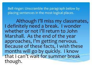 Bell ringer: Unscramble the paragraph below by placing sentences in the most logical places.