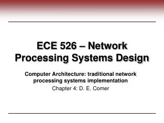 ECE 526 � Network Processing Systems Design