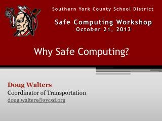 Why Safe Computing?