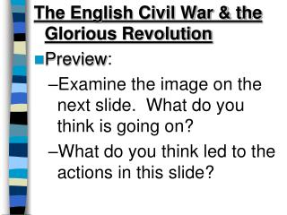 The English Civil War & the Glorious Revolution Preview :