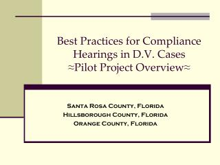 Best Practices for Compliance Hearings in D.V. Cases ≈ Pilot Project Overview ≈