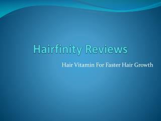 Hairfinity Hair Vitamin for Faster Growth Reviews
