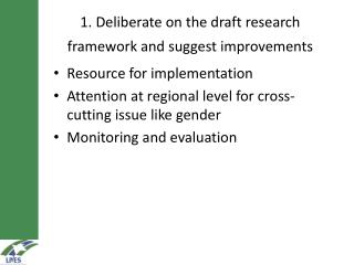 1. Deliberate  on the draft research framework and suggest improvements