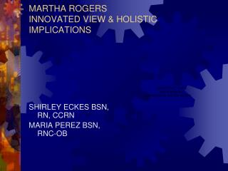 MARTHA ROGERS INNOVATED VIEW & HOLISTIC IMPLICATIONS