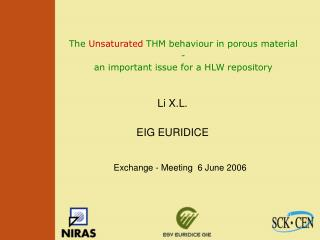 The  Unsaturated  THM behaviour in porous material  -  an important issue for a HLW repository