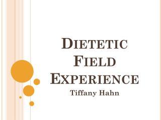 Dietetic Field Experience