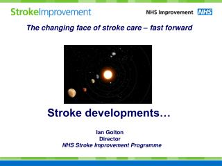 The changing face of stroke care � fast forward