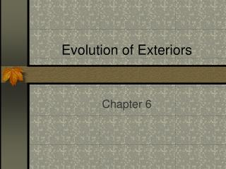 Evolution of Exteriors