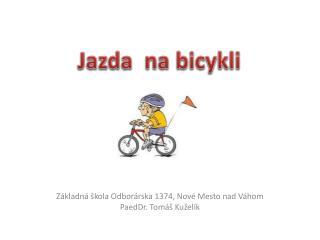 Základná škola  Odborárska 1374, Nové Mesto nad Váhom PaedDr. Tomáš  Kuželík