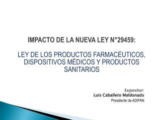 Expositor:  Luis Caballero Maldonado Presidente de ADIFAN