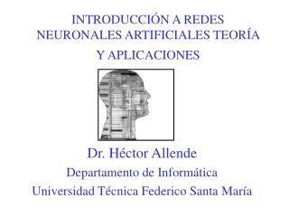 INTRODUCCIÓN A REDES NEURONALES ARTIFICIALES TEORÍA Y APLICACIONES