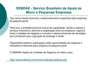 SEBRAE - Serviço Brasileiro de Apoio às Micro e Pequenas Empresas