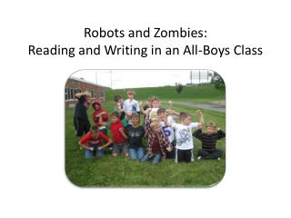 Robots and  Zombies:  Reading and Writing in an All-Boys Class