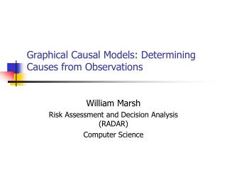 Graphical Causal Models: Determining Causes from Observations