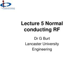 Lecture 5 Normal conducting RF