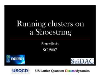 Running clusters on a Shoestring