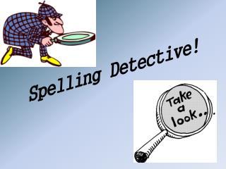 Spelling Detective!