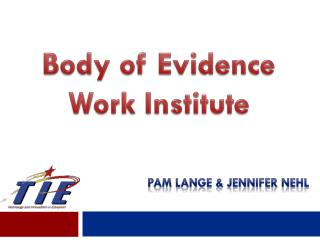 Body of Evidence Work Institute