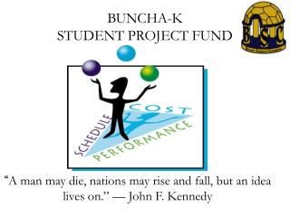 BUNCHA-K  STUDENT PROJECT FUND