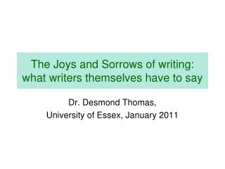 The Joys and Sorrows of writing: what writers themselves have to say