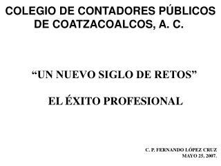C. P. FERNANDO LÓPEZ CRUZ MAYO 25, 2007.