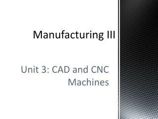 Manufacturing  III