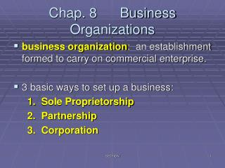 Chap. 8      Business Organizations