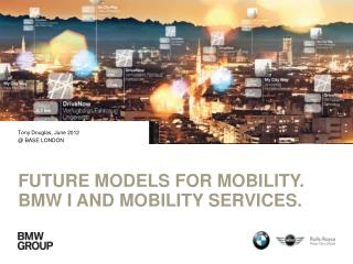 future  Models  for  Mobility. BMW i  and  Mobility Services.