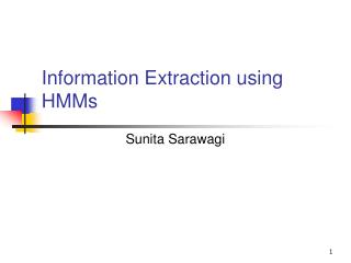 Information Extraction using HMMs