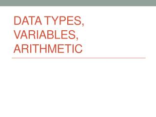 Data Types, Variables, Arithmetic