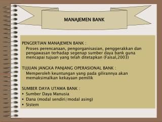 PENGERTIAN MANAJEMEN BANK :