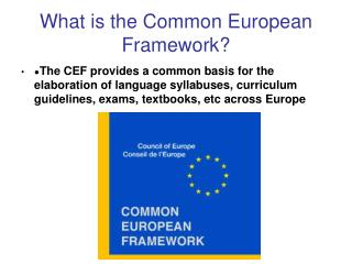 What is the Common European Framework?