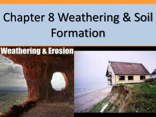 Chapter 8 Weathering & Soil Formation