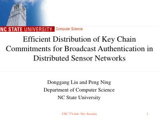Donggang Liu and Peng Ning Department of Computer Science NC State University