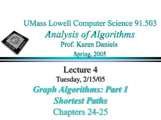 UMass Lowell Computer Science 91.503 Analysis of Algorithms Prof. Karen Daniels Spring, 2005