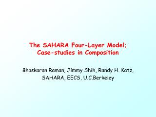 The SAHARA Four-Layer Model; Case-studies in Composition