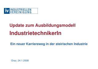 Update zum Ausbildungsmodell IndustrietechnikerIn