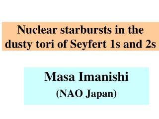 Nuclear starbursts in the dusty tori of Seyfert 1s and 2s
