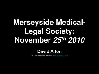 Merseyside Medical-Legal Society: November  25 th  2010