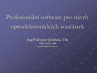 Ing.Vítězslav Jeřábek, CSc NFS+NOS  2008 jerabek@fel.cvut.cz