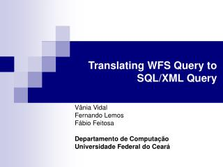 Translating WFS Query to SQL/XML Query