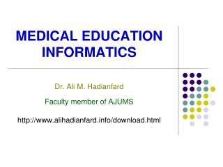 MEDICAL  EDUCATION  INFORMATICS