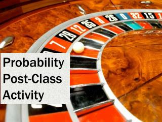 Probability Post-Class Activity